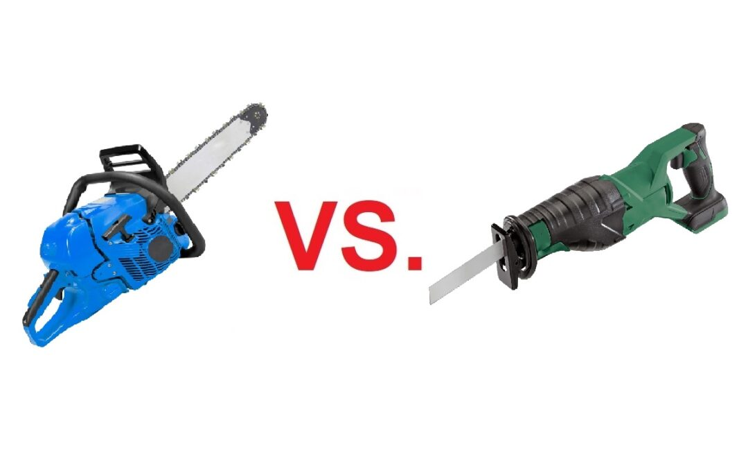 Chainsaw Vs. Reciprocating Saw